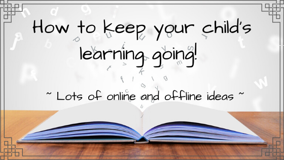 Online & offline resources to keep your child's mind active  & learning while school is closed!