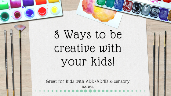 8 Ideas to get creative with your kids